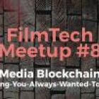 FilmTech Meetup #8: Media Blockchain AMA