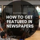 MC: How to get featured in newspapers