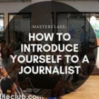 MC: How to introduce yourself to a journalist?