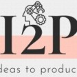 I2P ( Ideas to Products )